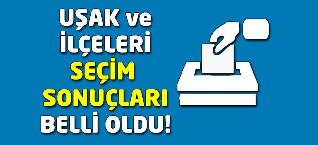 Uşak ve ilçelerinin 24 Haziran seçim sonuçları belli oldu!