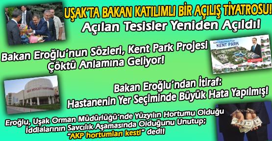 Uşak'a Gelen Bakan Eroğlu'nun Ziyareti Sırasında Yaşanan Tuhaflıklar vede Rezillikler!