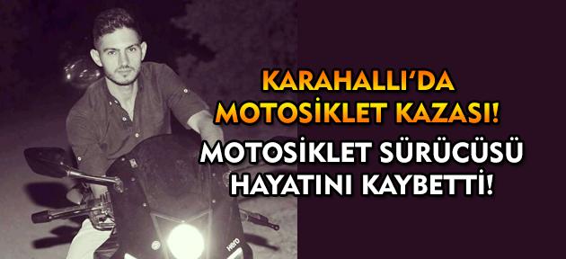 Uşak'ın Karahallı İlçesi'nde motosiklet kazası! 1 ölü!