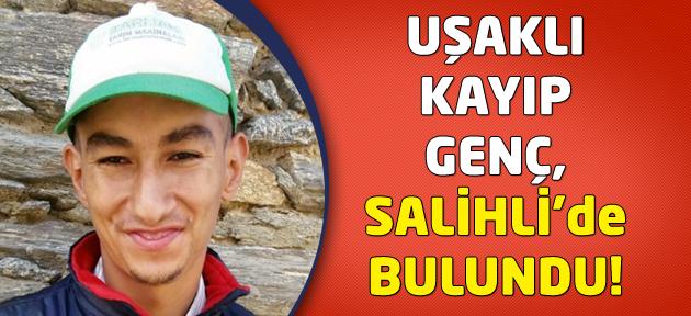 Uşaklı kayıp genç, Salihli'de bulundu!