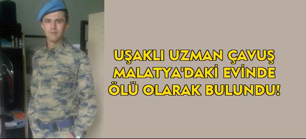 Uşaklı uzman çavuşun, Malatya'daki evinde cansız bedenine ulaşıldı!