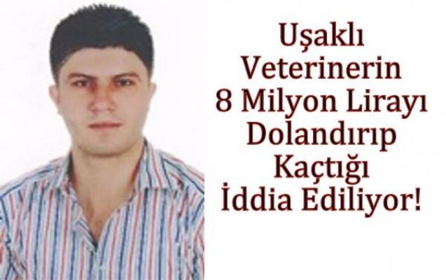Uşaklı Veteriner 8 Milyon Lirayı Dolandırıp Kaçtı İddiası!