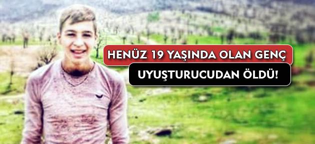 Uşak'ta 19 yaşındaki genç uyuşturucu yüzünden öldü!