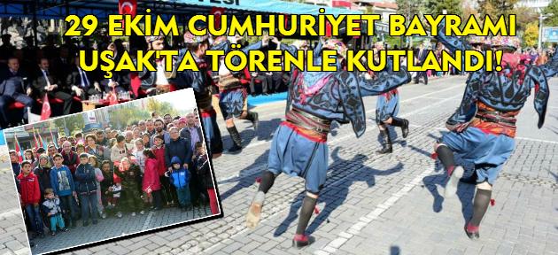 Uşak'ta 29 Ekim Cumhuriyet Bayramı törenle kutlandı!