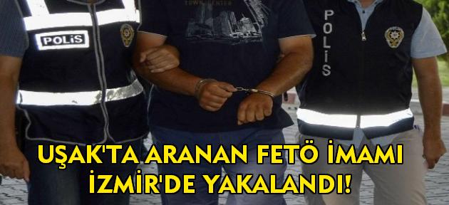 Uşak'ta 7 aydır aranan FETÖ imamı İzmir'de yakalandı!