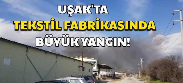 Uşak'ta aynı fabrikada 3. yangın!