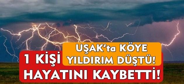 Uşak'ta bir köye yıldırım düştü, bir kişi öldü!