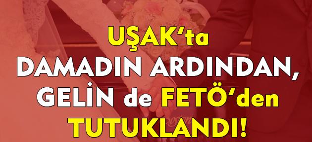 Uşak'ta düğünde gözaltına alınan gelin de tutuklandı!