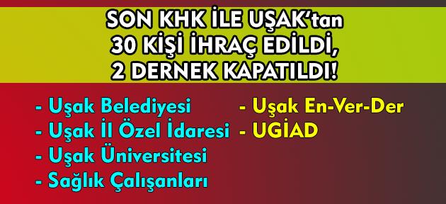 Uşak'ta FETÖ'den 30 memur ihraç edildi, 2 dernek kapatıldı!