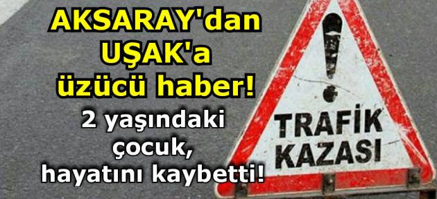 Uşak'ta görevli asker kaza yaptı! 2 yaşındaki çocuğu hayatını kaybetti!
