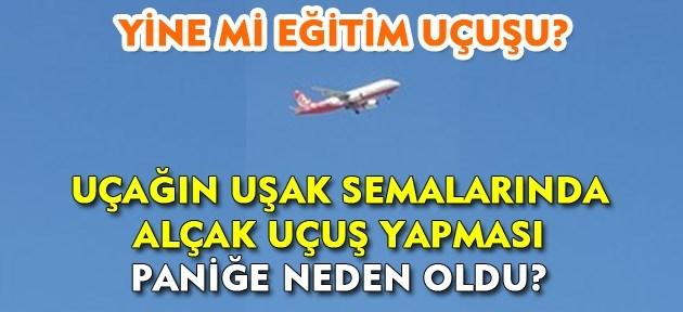 Uşak'ta ikinci kez 'alçak uçuş' paniği!