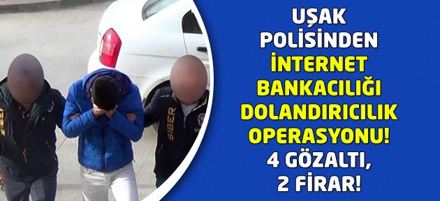 Uşak'ta internet bankacılığı dolandırıcıları 6 kişiye operasyon!