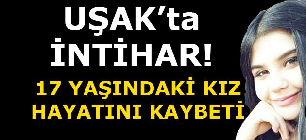 Uşak'ta intihar! Genç kız hayatını kaybetti!