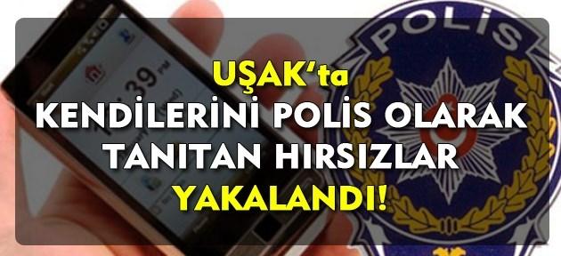 Uşak'ta kendilerini polis olarak tanıtıp 80 bin lira çalan hırsızlar yakalandı!