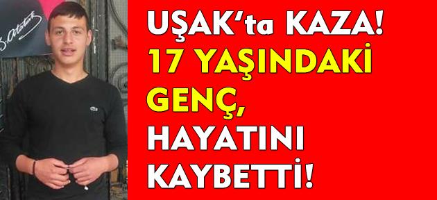 Uşak'ta motor kazası! 17 yaşındaki genç hayatını kaybetti!