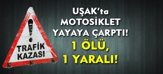Uşak'ta motosiklet kazası! 1 ölü, 1 yaralı!