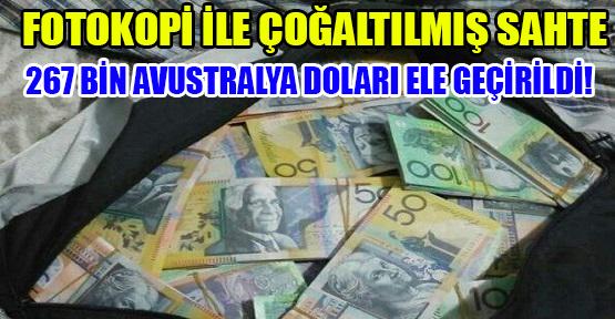 Uşak'ta Sahte 267 Bin Avustralya Doları Ele Geçirildi!