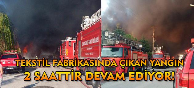 Uşak'ta tekstil fabrikası alev alev yanıyor!