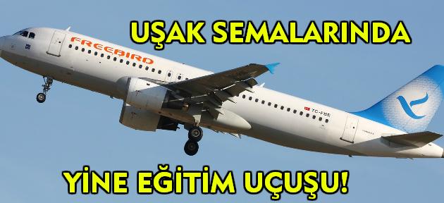 Uşak'ta tepki toplayan bir eğitim uçuşu daha!