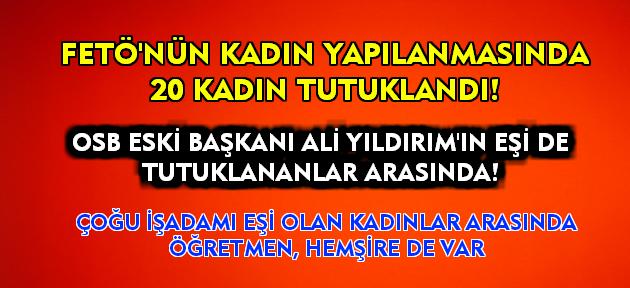 Uşak'taki FETÖ operasyonunda 20 kadın tutuklandı!