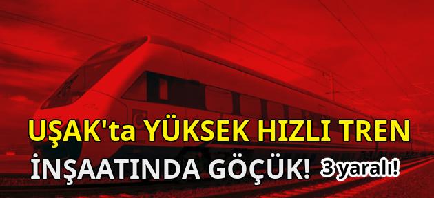 Uşak'taki hızlı tren inşaatında göçük! 3 işçi yaralandı!