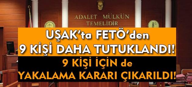 Uşak'taki ilk FETÖ davasında, 9 kişi daha tutuklandı!
