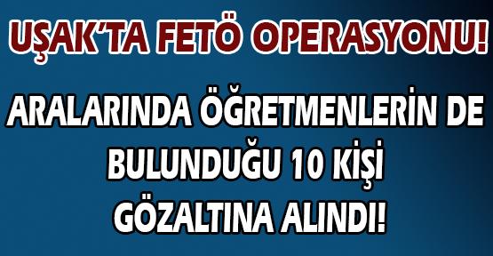 Uşak'taki Paralel Soruşturmada 10 Kişi Daha Gözaltına Alındı!
