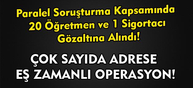 Uşak'taki Paralel soruşturmada 21 kişi daha gözaltına alındı!