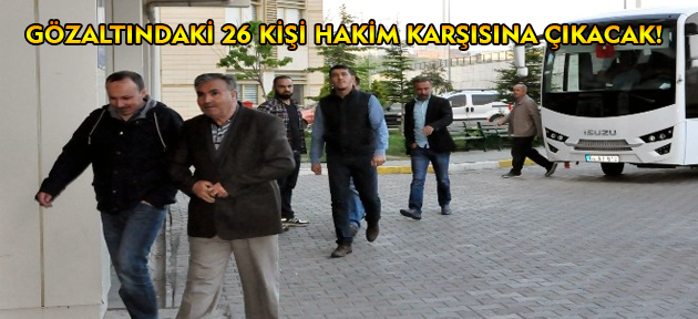 Uşak'taki Paralel Yapı operasyonunda 26 kişi adliyeye sevk edildi!