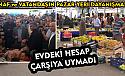 Belediye Başkan Vekili Hakan Uludağ Cumartesi günü pazar yok dedi, ne esnaf dinledi ne de halk!