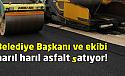 Maksat asfalt (s)atmak olunca böyle oluyor demek ki!