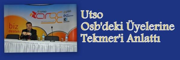 UTSO, OSB'deki Üyelerine Tek-Mer'i Anlattı!