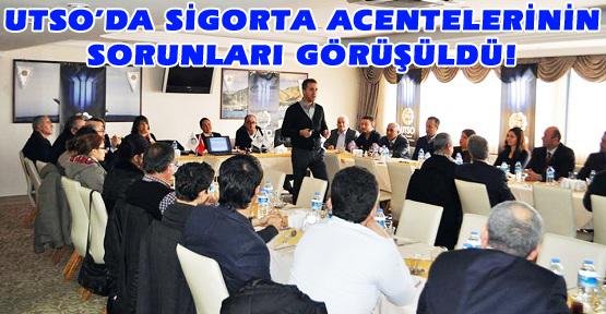 UTSO'da Sigorta Sektörü Toplantısı Yapıldı!