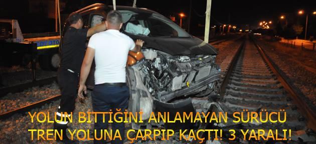 Yolun bittiğini anlamayan sürücü tren yoluna çarptı! 3 yaralı!