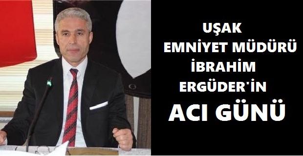 İl Emniyet Müdürü Ergüder'in annesi hayatını kaybetti!
