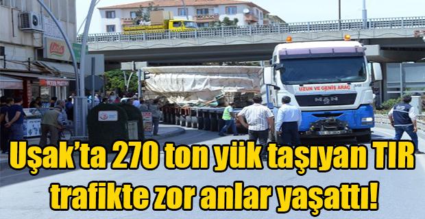 270 ton yük taşıyan TIR trafikte zor anlar yaşanmasına sebep oldu!