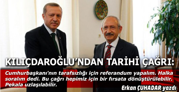 Erdoğan tarafsız kalmazsa, ne tarafı kalacak ne de Cumhurbaşkanlığı