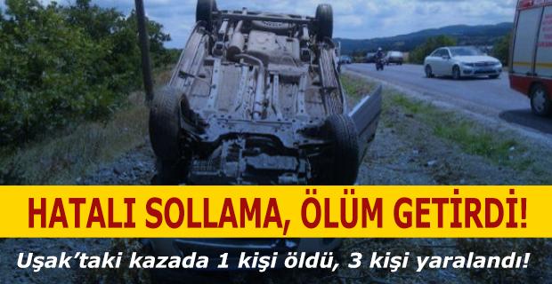 Uşak'ta kaza! 1 ölü, 3 yaralı!