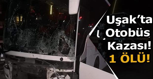 Uşak'ta bariyerlere çarpan otobüs sürücüsü öldü!