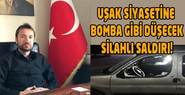 İyi Parti Uşak Merkez İlçe Başkanına aracında faili malum silahlı saldırı