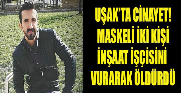 Uşak'ta Cinayet; İnşaat İşçisi evinde tabanca ile vurularak öldürüldü!