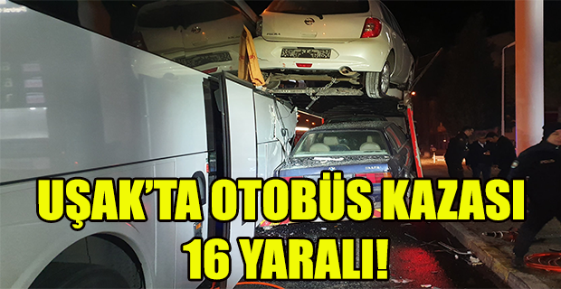 Uşak'ta otobüs tıra arkadan çarptı 16 yaralı!