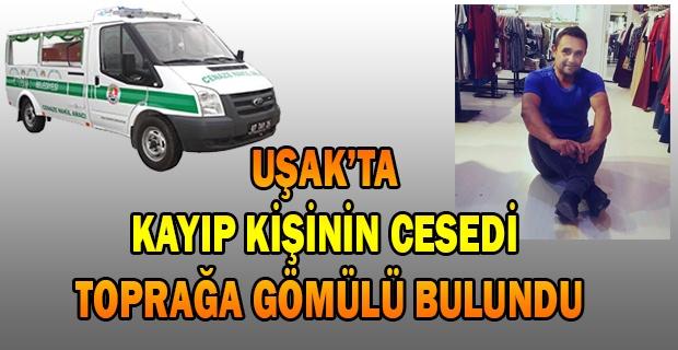 Uşak'ta kayıp kişinin cesedi gelen ihbar sonucu bulundu