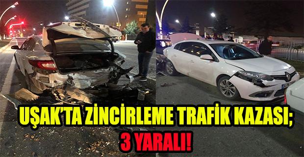 Uşak'ta zincirleme trafik kazası; 3 yaralı!
