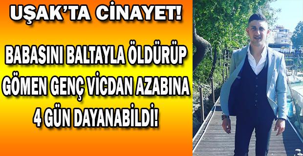 Uşak'ta Cinayet, babasını öldürüp gömen zanlı tutuklandı.