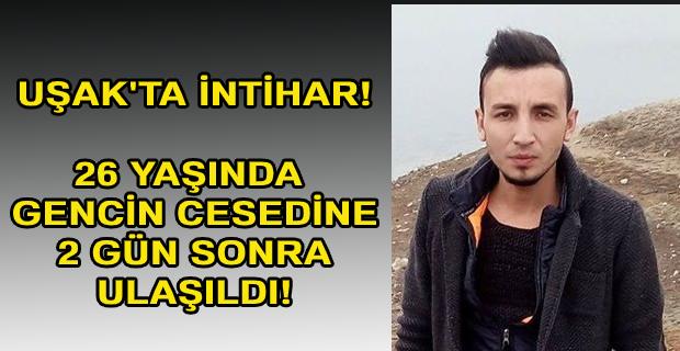 Uşak'ta intihar! 26 yaşındaki genç hayatını kaybetti!