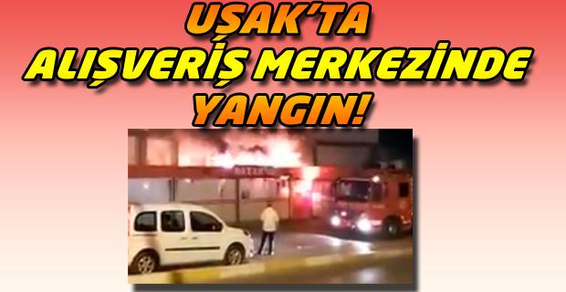 Uşak'ta Alışveriş Merkezinde Çıkan Yangında Binlerce Liralık Mal Zarar Gördü!