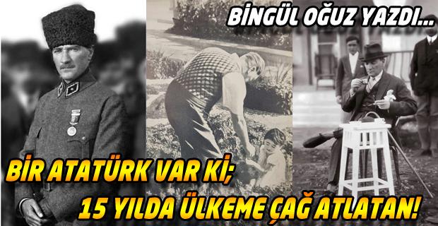 Bir Mustafa Kemal Var Ki, Girdiği Her Savaşı Kazanan!