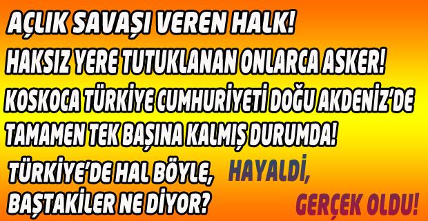 Türkiye'de Hal Böyle İken Baştakiler Ne Diyor?