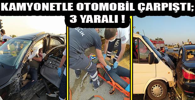 Uşak'ta Kamyonetle Otomobil Çarpıştı: 3 Yaralı!